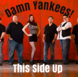 This Side Up at Damn Yankees!!